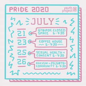 a pink, blue, and white linework graphic displaying the dates and times of Pride 2020 events for the Youth Project.